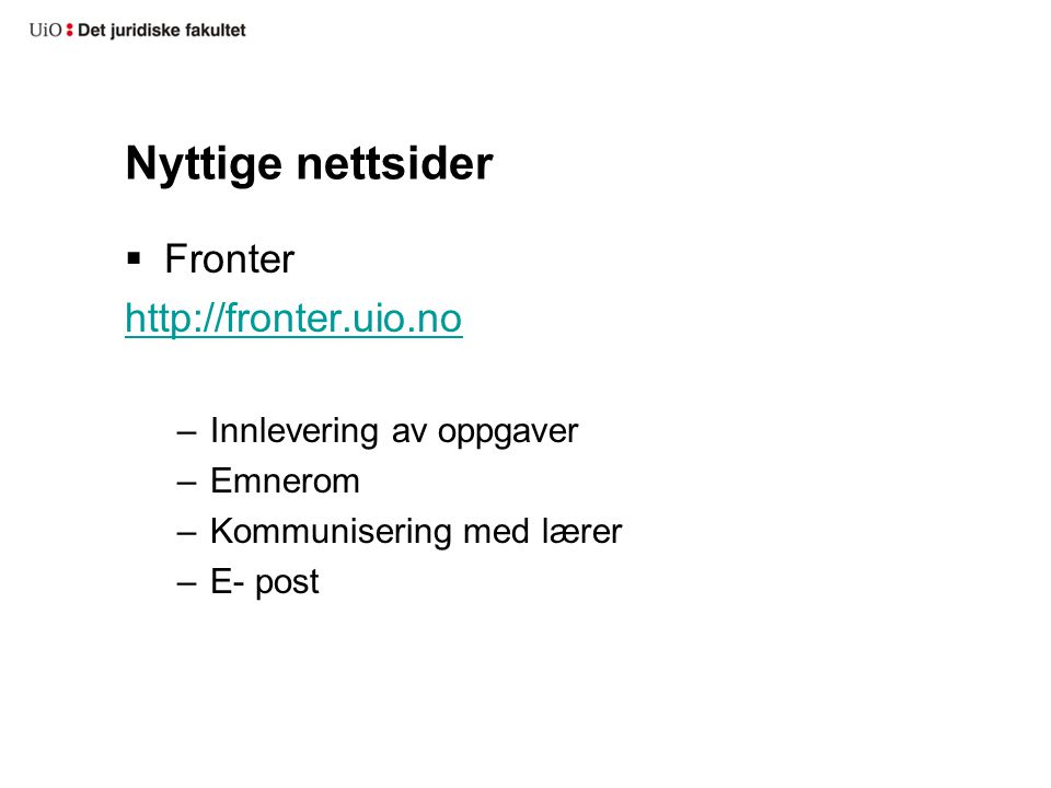 Nyttige nettsider Fronter http://fronter.uio.no