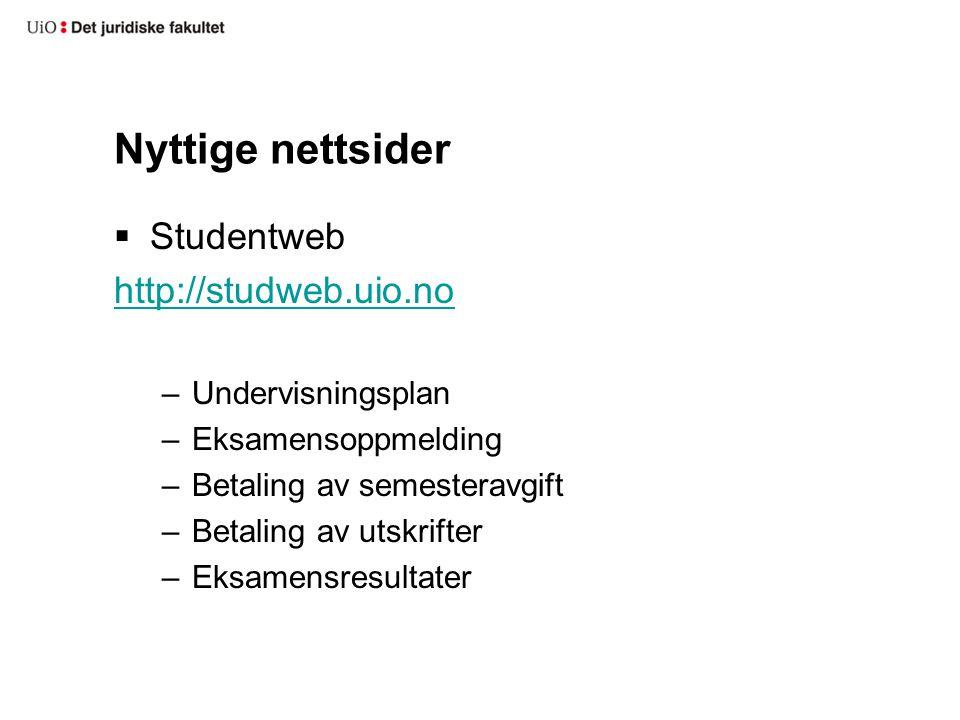 Nyttige nettsider Studentweb http://studweb.uio.no Undervisningsplan