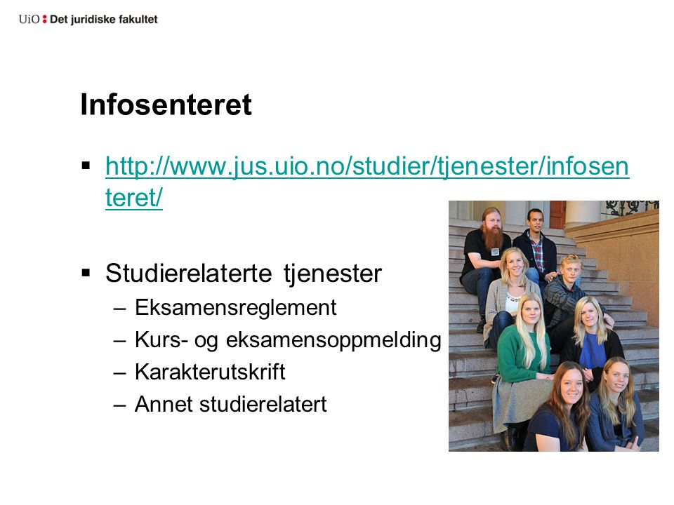Infosenteret http://www.jus.uio.no/studier/tjenester/infosenteret/