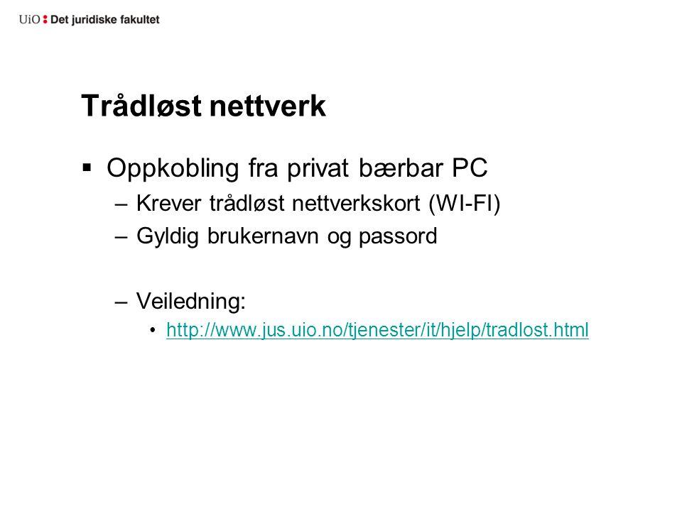 Trådløst nettverk Oppkobling fra privat bærbar PC