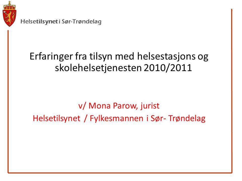 Helsetilsynet / Fylkesmannen i Sør- Trøndelag