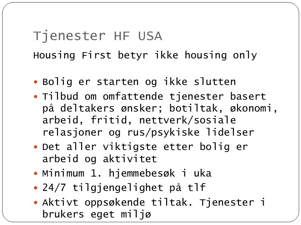 Tjenester HF USA Housing First betyr ikke housing only