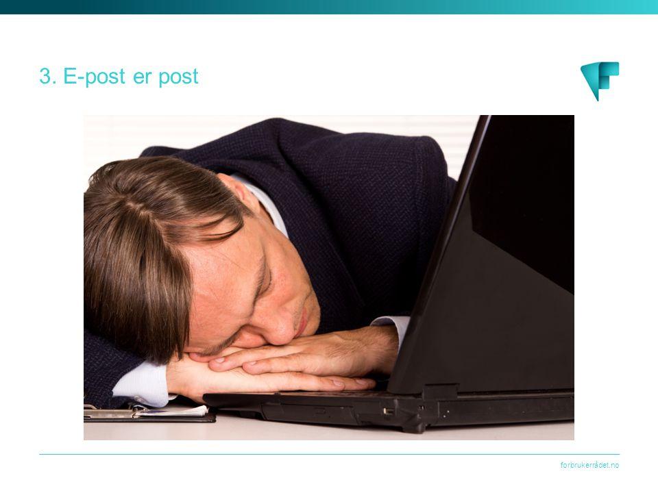 3. E-post er post