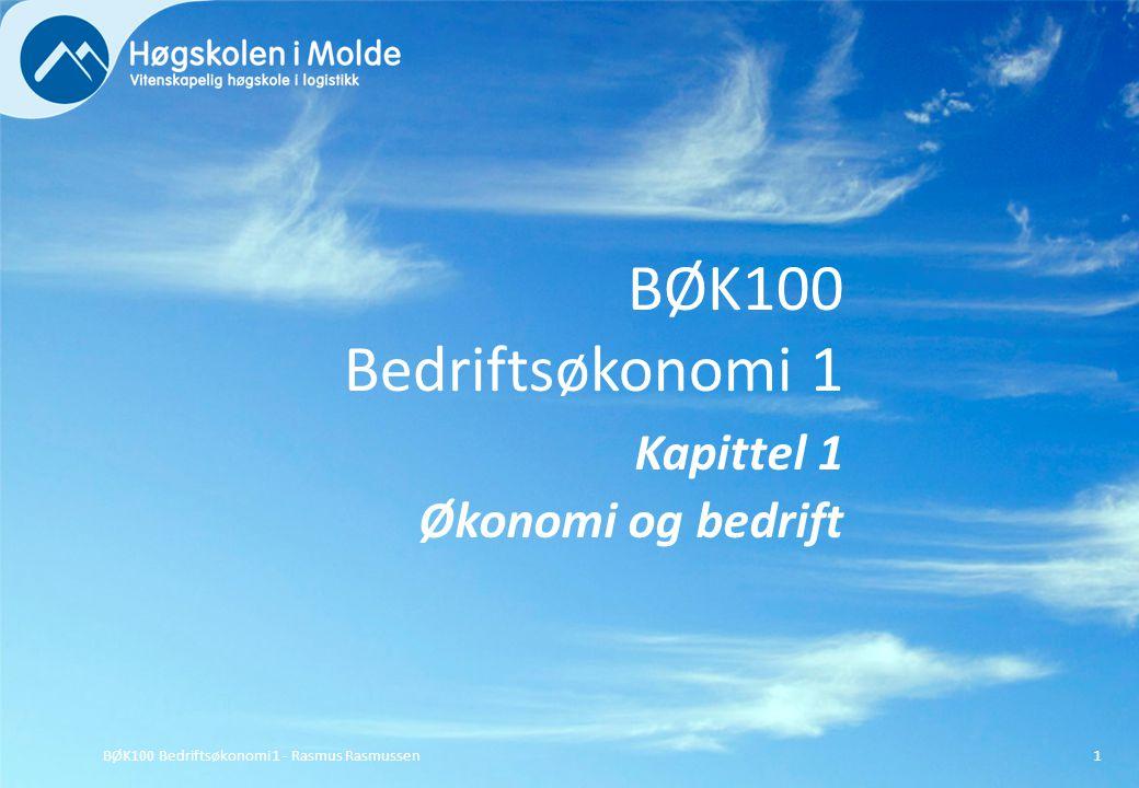 BØK100 Bedriftsøkonomi 1 Kapittel 1 Økonomi og bedrift