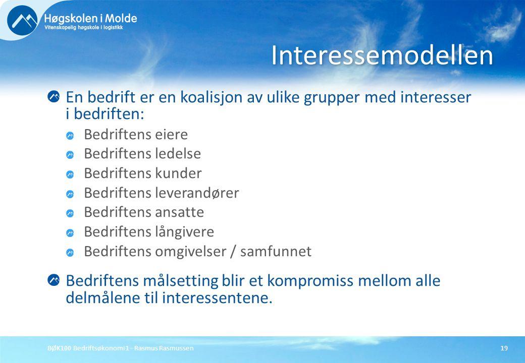 Interessemodellen En bedrift er en koalisjon av ulike grupper med interesser i bedriften: Bedriftens eiere.