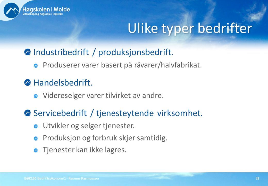 Ulike typer bedrifter Industribedrift / produksjonsbedrift.
