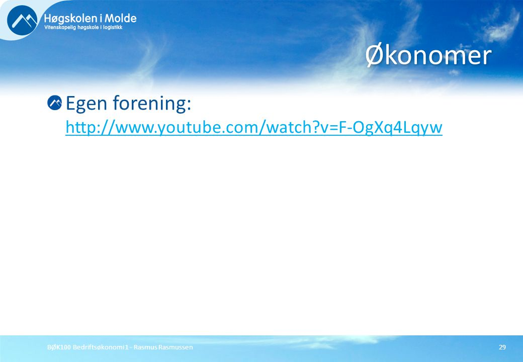 Økonomer Egen forening: http://www.youtube.com/watch v=F-OgXq4Lqyw
