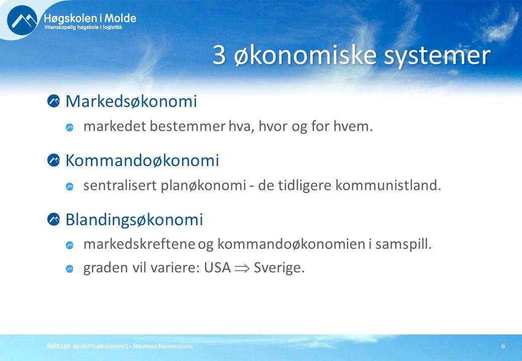 3 økonomiske systemer Markedsøkonomi Kommandoøkonomi Blandingsøkonomi