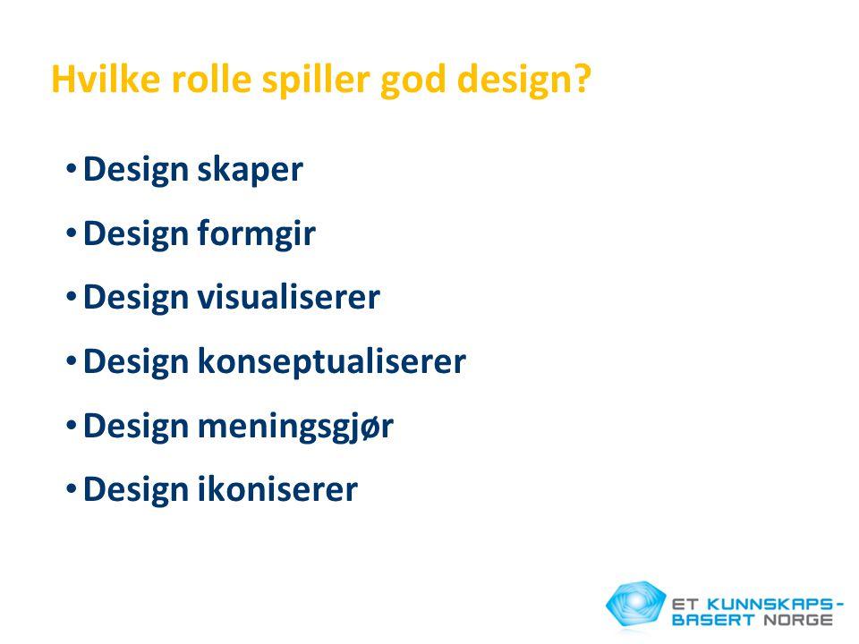 Hvilke rolle spiller god design