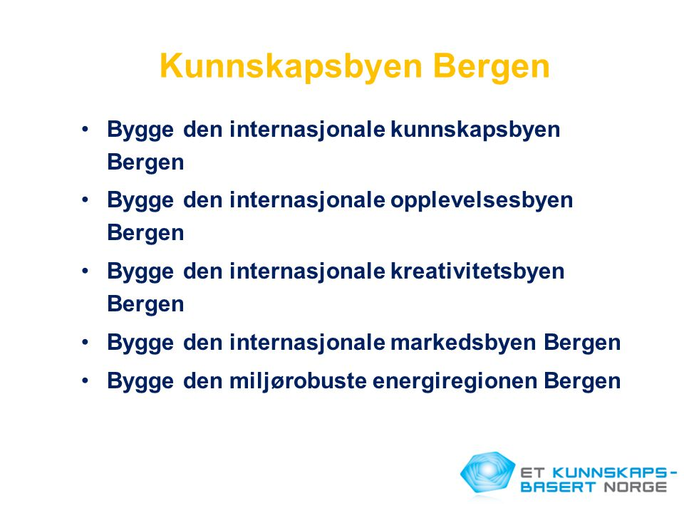 Kunnskapsbyen Bergen Bygge den internasjonale kunnskapsbyen Bergen