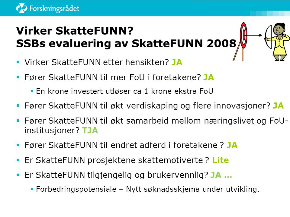 Virker SkatteFUNN SSBs evaluering av SkatteFUNN 2008