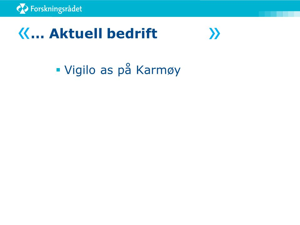 « … Aktuell bedrift « Vigilo as på Karmøy