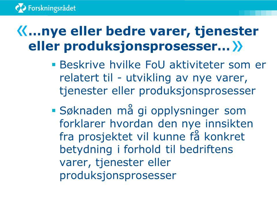 …nye eller bedre varer, tjenester eller produksjonsprosesser…