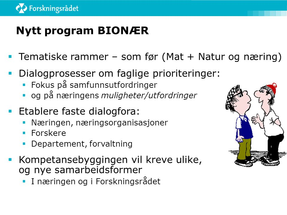 Nytt program BIONÆR Tematiske rammer – som før (Mat + Natur og næring)
