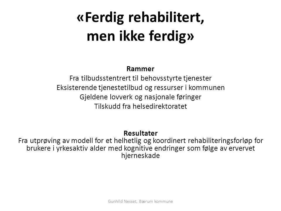 «Ferdig rehabilitert, men ikke ferdig»