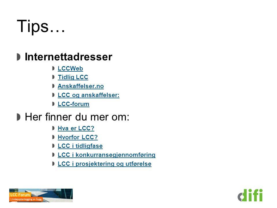 Tips… Internettadresser Her finner du mer om: LCCWeb Tidlig LCC