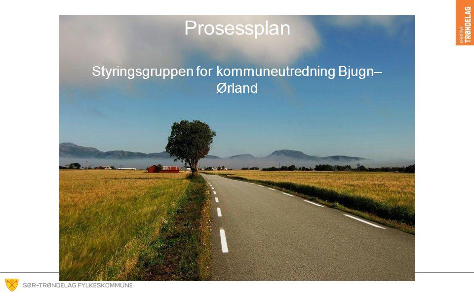 Prosessplan Styringsgruppen for kommuneutredning Bjugn–Ørland