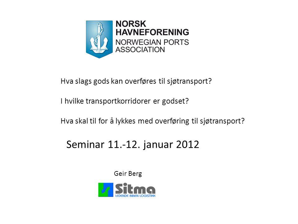 Seminar 11.-12. januar 2012 Geir Berg