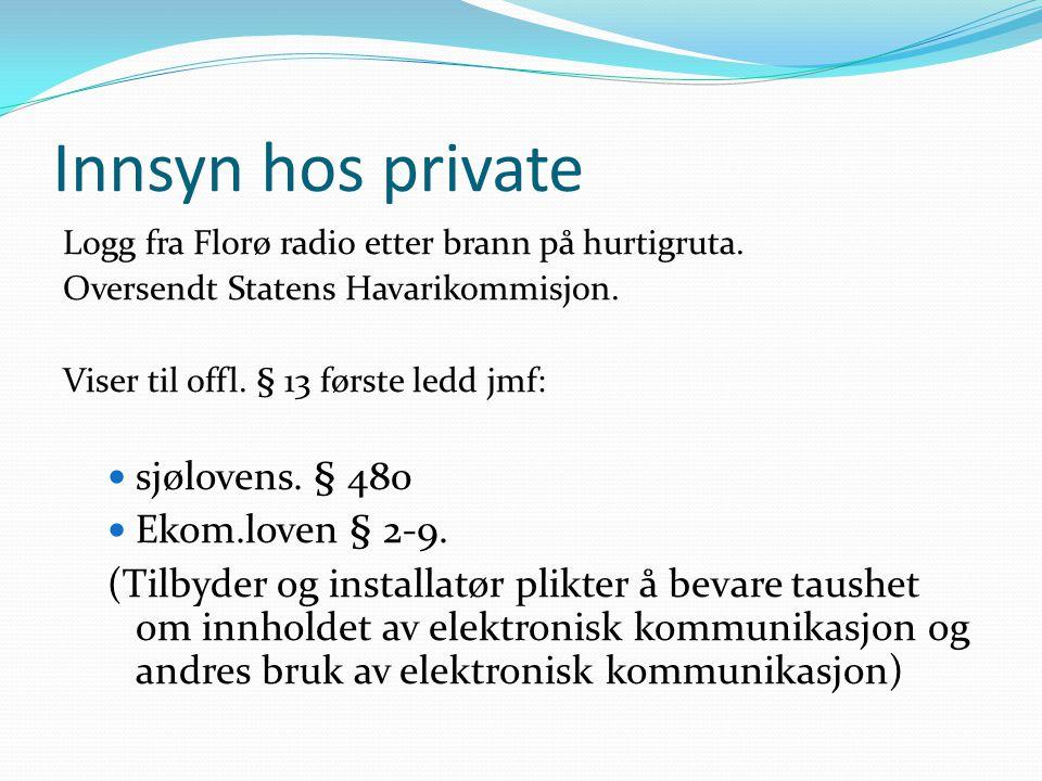 Innsyn hos private sjølovens. § 480 Ekom.loven § 2-9.