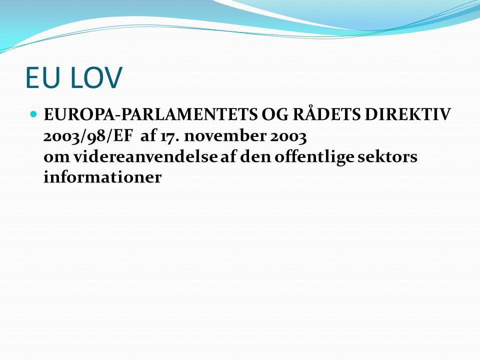 EU LOV EUROPA-PARLAMENTETS OG RÅDETS DIREKTIV 2003/98/EF af 17.
