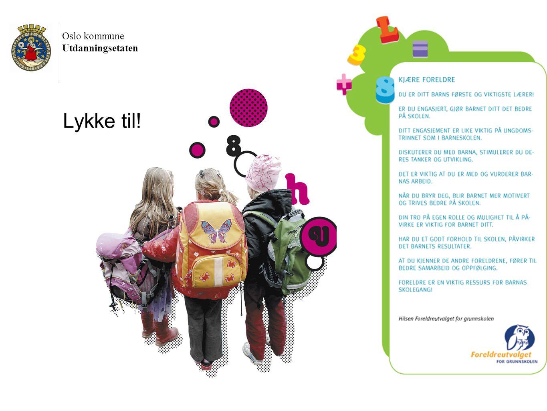 Lykke til! Oslo kommune Utdanningsetaten Førskoledag 2012 22.05.2012