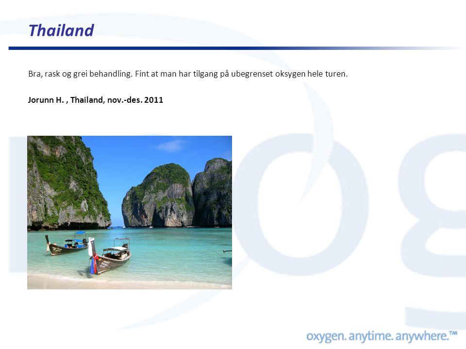 Thailand Bra, rask og grei behandling. Fint at man har tilgang på ubegrenset oksygen hele turen.