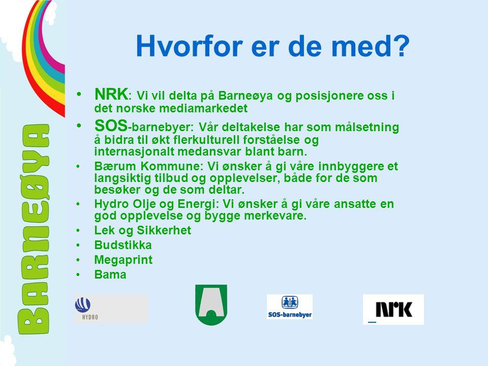 Hvorfor er de med NRK: Vi vil delta på Barneøya og posisjonere oss i det norske mediamarkedet.