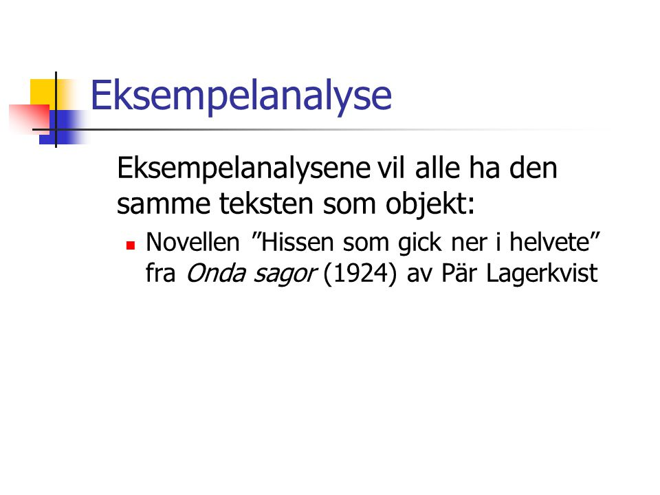 Eksempelanalyse Eksempelanalysene vil alle ha den samme teksten som objekt: