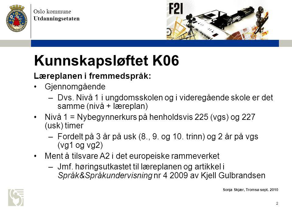 Kunnskapsløftet K06 Læreplanen i fremmedspråk: Gjennomgående