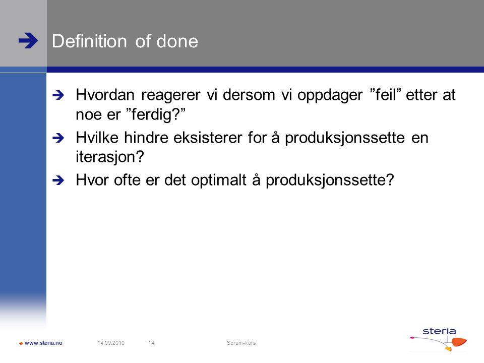 Definition of done Hvordan reagerer vi dersom vi oppdager feil etter at noe er ferdig