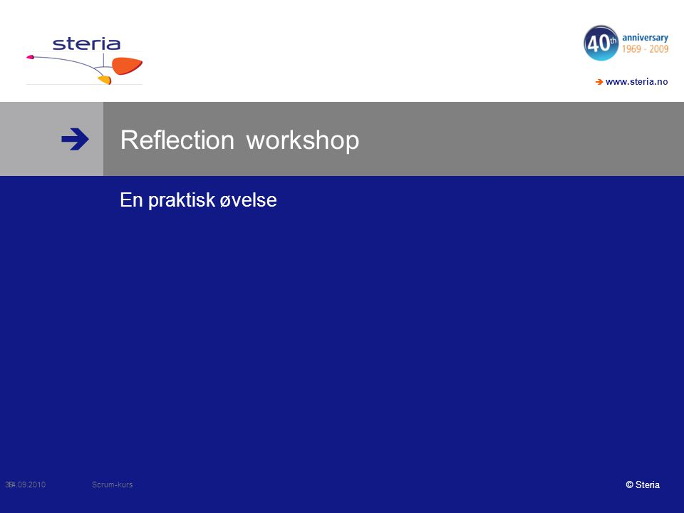 Reflection workshop En praktisk øvelse Scrum-kurs 14.09.2010