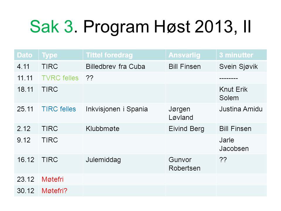 Sak 3. Program Høst 2013, II Dato Type Tittel foredrag Ansvarlig