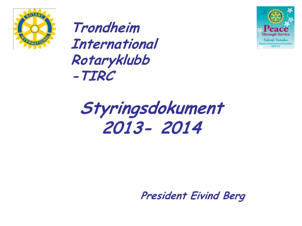 Styringsdokument 2013- 2014 Trondheim International Rotaryklubb -TIRC