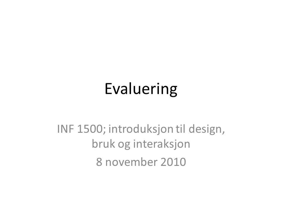 INF 1500; introduksjon til design, bruk og interaksjon 8 november 2010