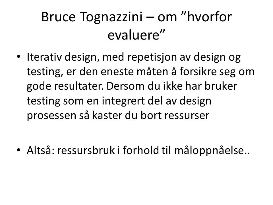 Bruce Tognazzini – om hvorfor evaluere