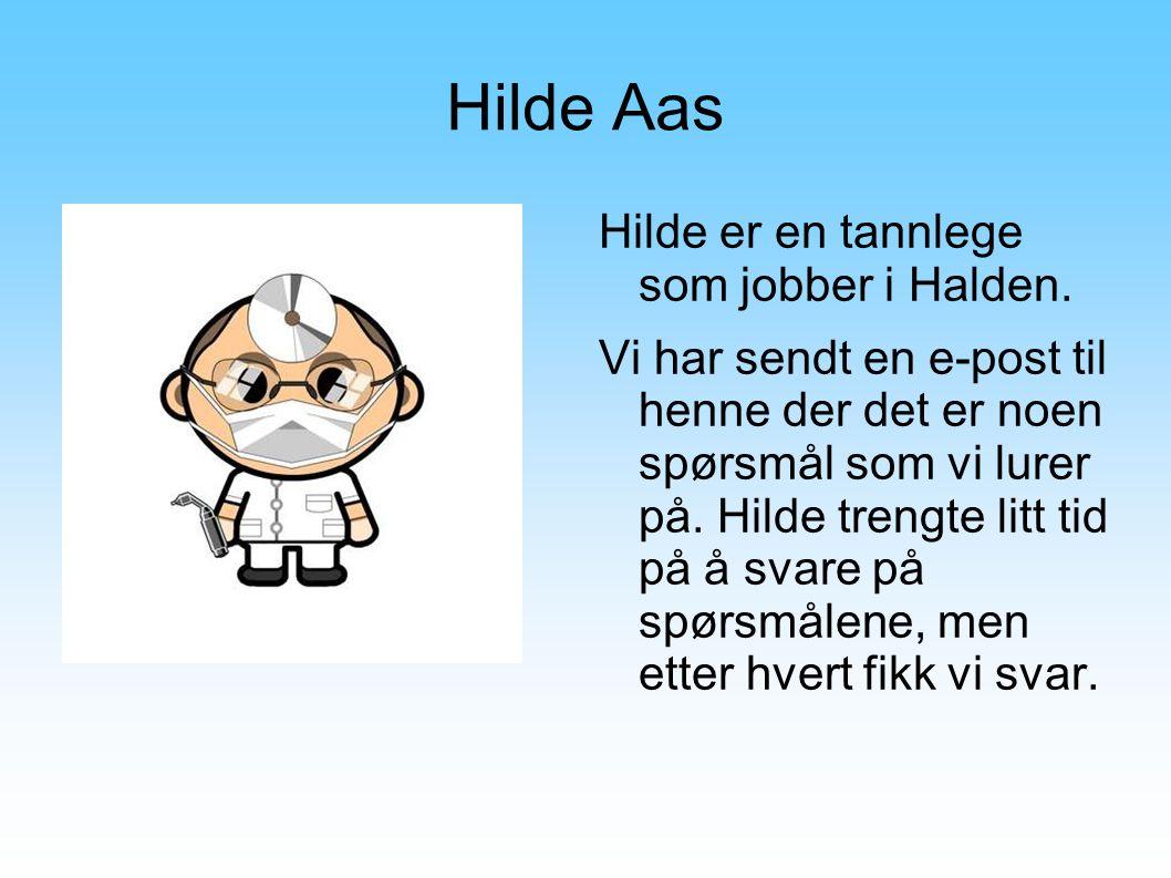 Hilde Aas Hilde er en tannlege som jobber i Halden.