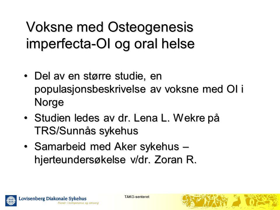 Voksne med Osteogenesis imperfecta-OI og oral helse