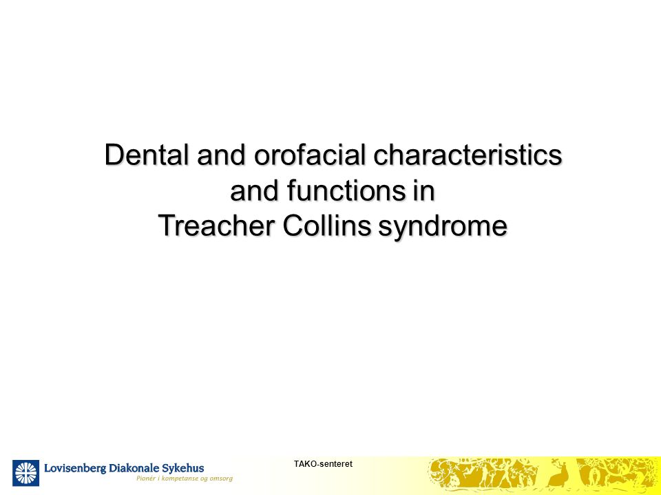 Dental and orofacial characteristics and functions in Treacher Collins syndrome