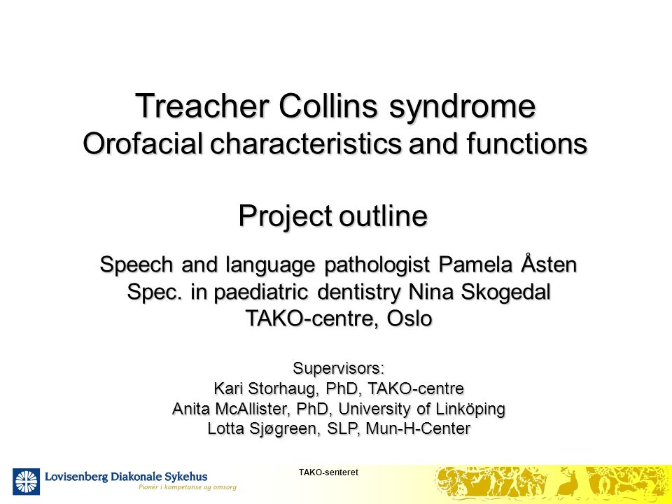 Treacher Collins syndrome Orofacial characteristics and functions
