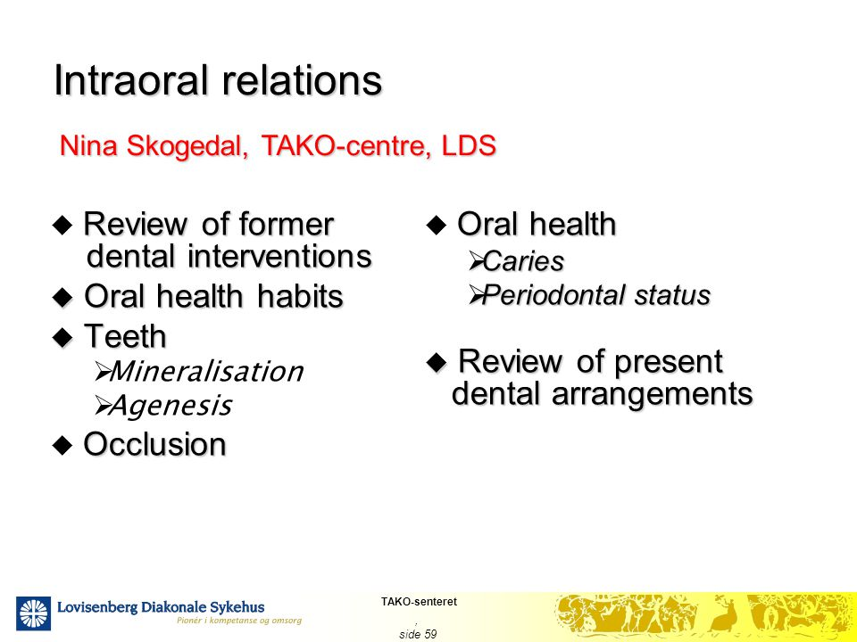 Intraoral relations Review of former dental interventions