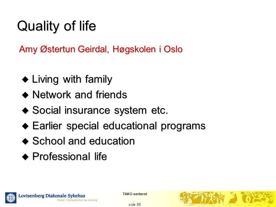 Quality of life Living with family Network and friends