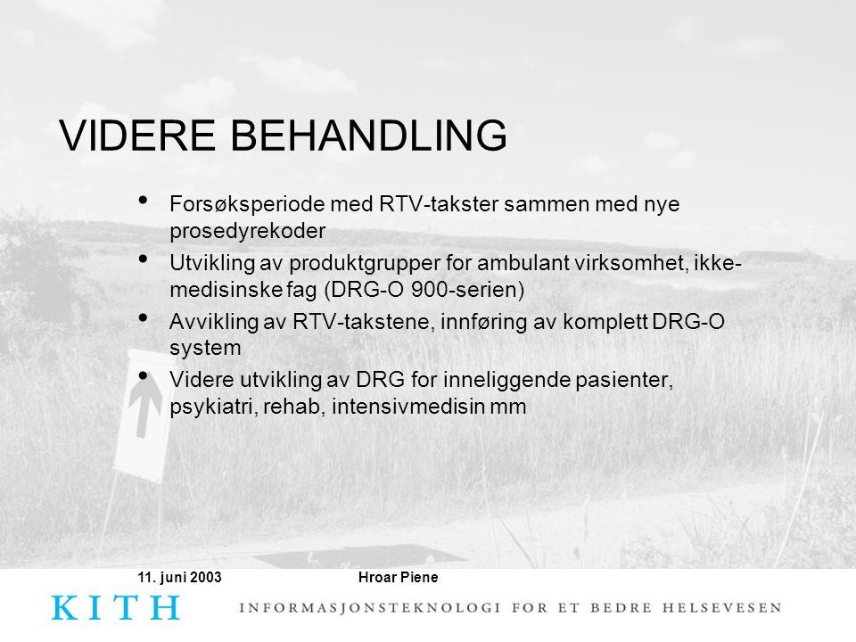 VIDERE BEHANDLING Forsøksperiode med RTV-takster sammen med nye prosedyrekoder.