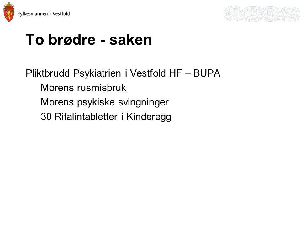 To brødre - saken Pliktbrudd Psykiatrien i Vestfold HF – BUPA