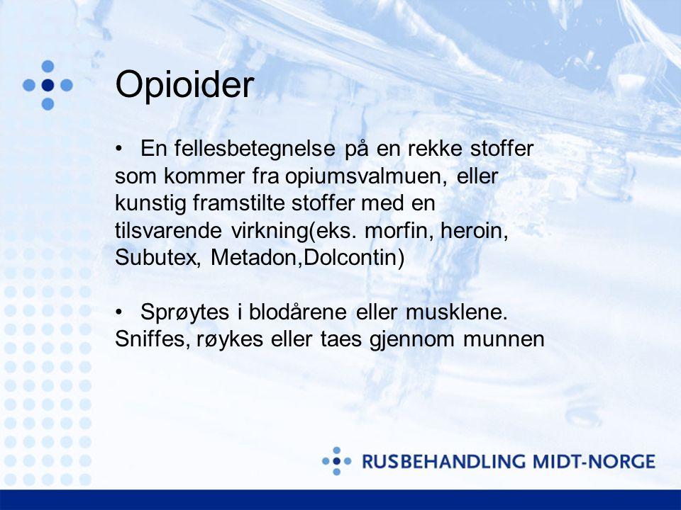 Opioider En fellesbetegnelse på en rekke stoffer