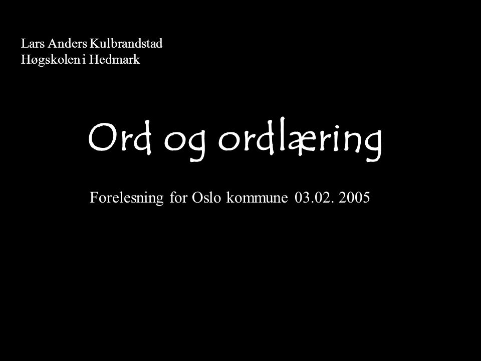 Forelesning for Oslo kommune 03.02. 2005