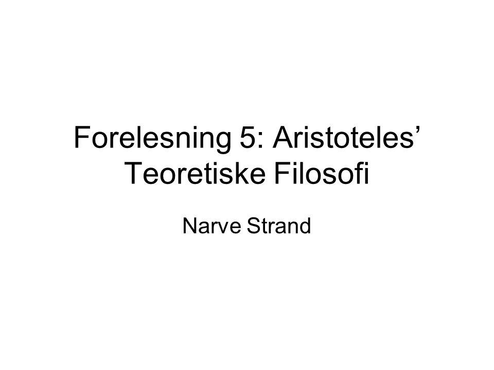 Forelesning 5: Aristoteles' Teoretiske Filosofi