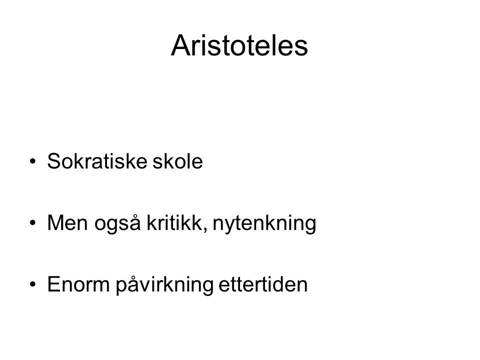 Aristoteles Sokratiske skole Men også kritikk, nytenkning