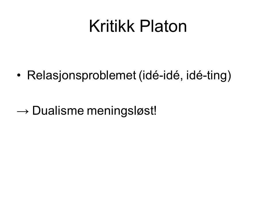 Kritikk Platon Relasjonsproblemet (idé-idé, idé-ting)