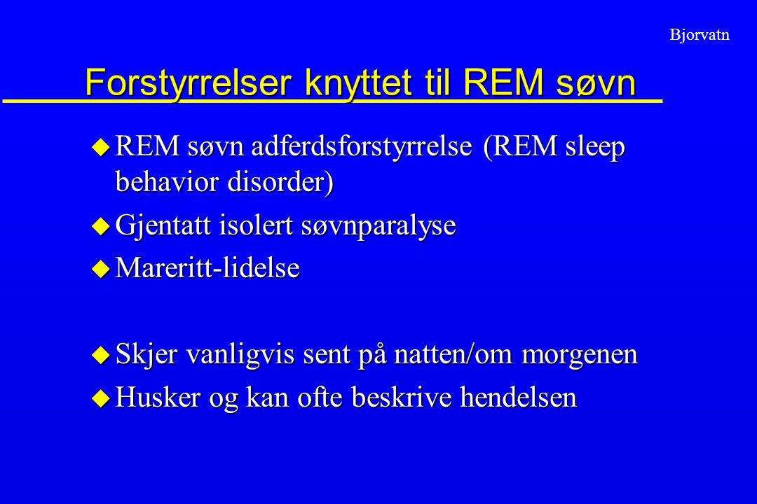 Forstyrrelser knyttet til REM søvn