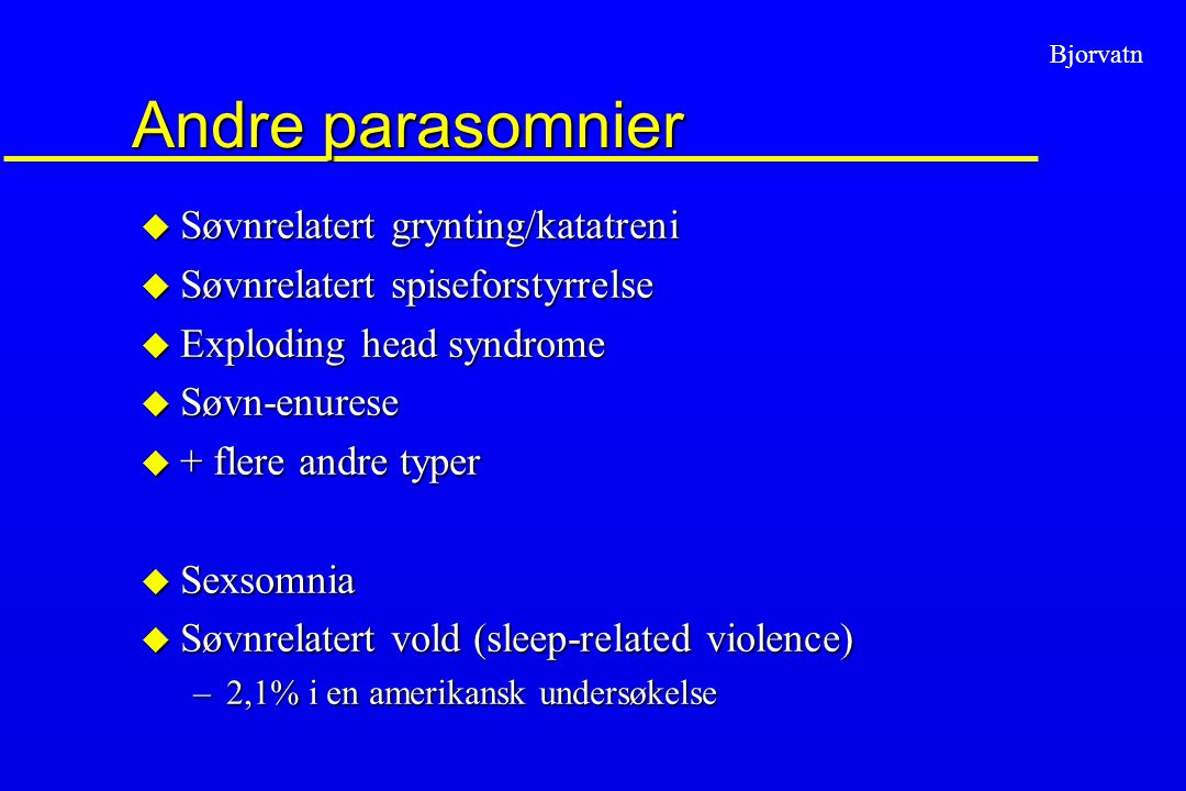 Andre parasomnier Søvnrelatert grynting/katatreni